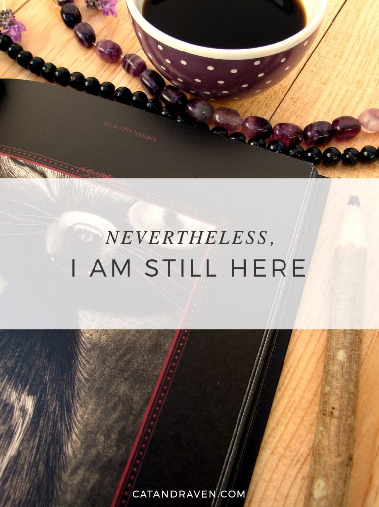 Nevertheless, I am still here