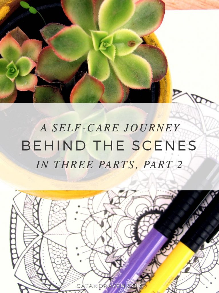 Behind The Scenes: A Self-Care Journey, Part 2