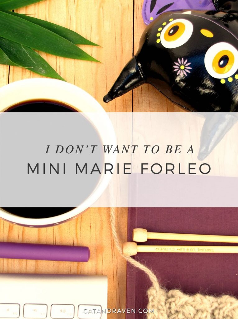 I don't want to be a mini Marie Forleo